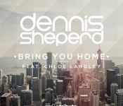Dennis Sheperd feat. Chloe Langley – Bring You Home