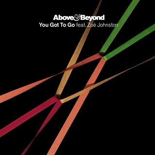 You Got To Go Above & Beyond ft. Zoe Johnston   You Got To Go Lyrics