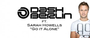 dash berlin feat sarah howells go it alone 300x127 Dash Berlin ft. Sarah Howells   Go It Alone Lyrics
